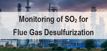 Monitoring of SO2 for Flue Gas Desulfurization